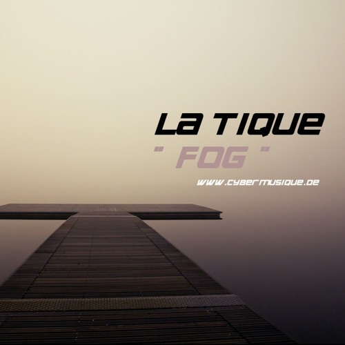New Music Track – La Tique – Fog (Remastered)